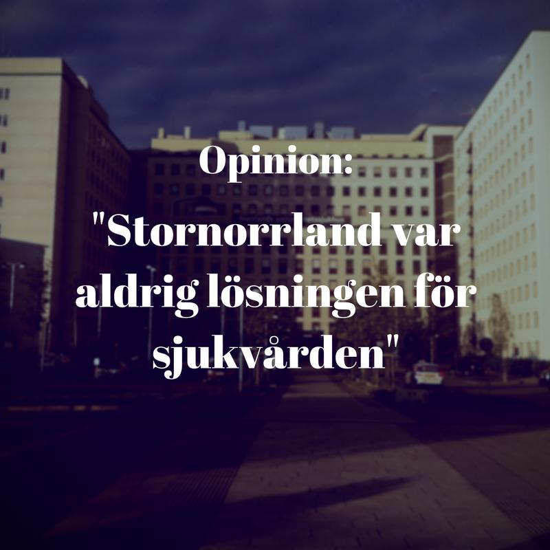 Opinion: Stornorrland var aldrig lösningen för sjukvården